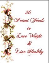 36 Potent Foods To Lose Weight & Live Healthy Compliments Of The Author of the Old-Fashioned Regency Romance novel, A Very Merry Chase