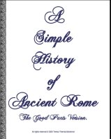 A Simple History of Ancient Rome, The Good Parts Version, A Free Ebook, Compliments Of The Author of the Old-Fashioned Regency Romance novel, A Very Merry Chase