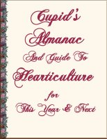 Cupids Almanac and Guide To Hearticulture, A Free Ebook, Compliments Of The Author of the Old-Fashioned Regency Romance novel, A Very Merry Chase