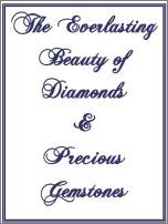 The Everlasting Beauty of Diamonds And Precious Gemstones, A Free Ebook, Compliments Of The Author of the Old-Fashioned Regency Romance novel, A Very Merry Chase
