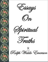 Emersons Essays On Spiritual Truths, A Free Ebook, Compliments Of The Author of the Old-Fashioned Regency Romance novel, A Very Merry Chase