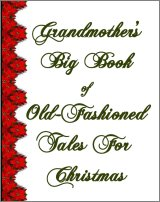 Grandmother's Big Book Of Old-Fashioned Christmas Tales, A Free Ebook, Compliments Of The Author of the Old-Fashioned Regency Romance novel, A Very Merry Chase