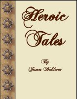 Heroic Tales, A Free Ebook, Compliments Of The Author of the Old-Fashioned Regency Romance novel, A Very Merry Chase