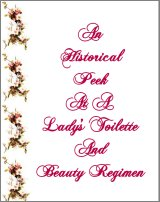 A Ladies Toilette And Beauty Regimen, A Free Ebook, Compliments Of The Author of the Old-Fashioned Regency Romance novel, A Very Merry Chase